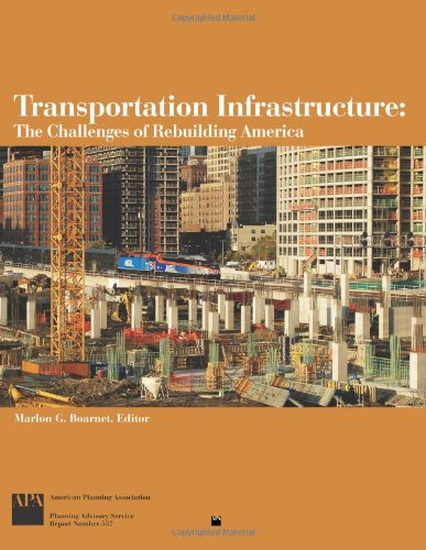 9781932364750: Transportation Infrastructure: The Challenges of Rebuilding America (American Planning Association, Planning Advisory Service Rep)
