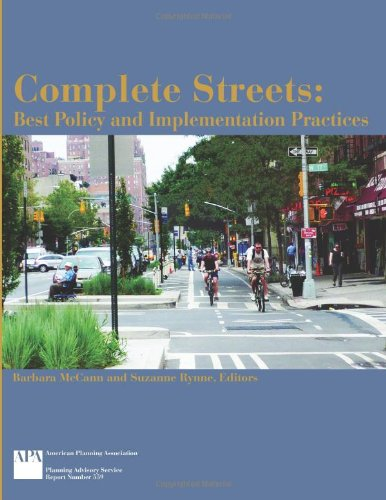 Complete Streets: Best Policy and Implementation Practices (Planning Advisory Service Report): ...