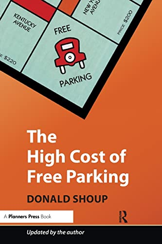 The High Cost of Free Parking: Updated Edition: Shoup, Donald