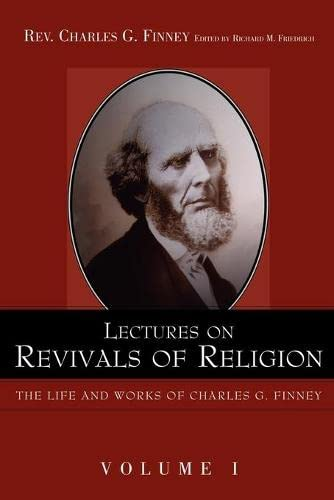 Lectures on Revivals of Religion Vol. 1: Charles Grandison Finney