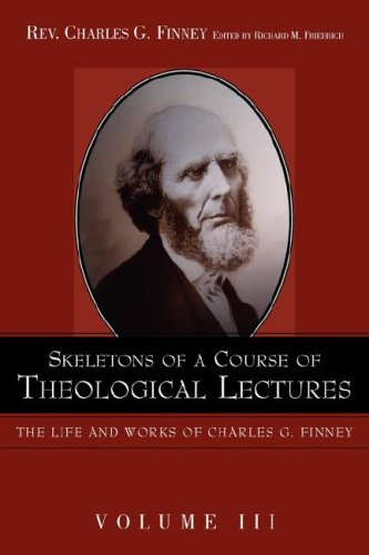 Skeletons of a Course of Theological Lectures. (1932370528) by Charles G. Finney