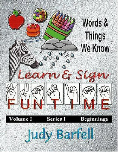 9781932373189: Learn & Sign Fun Time: Words And Things We Know (Beginnings)