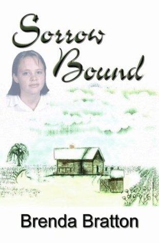 Sorrow Bound: Bratton, Brenda