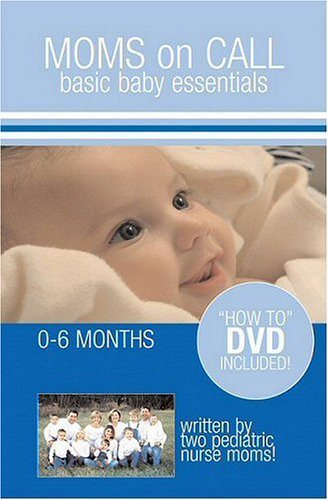9781932373981: Moms on Call: Basic Baby Essentials, 0-6 Months