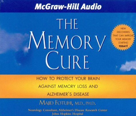 The Memory Cure: New Discoveries on How to Protect Your Brain Against Memory Loss and Alzheimer&#...