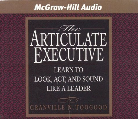 9781932378092: The Articulate Executive: Learn to Look, Act, and Sound Like a Leader