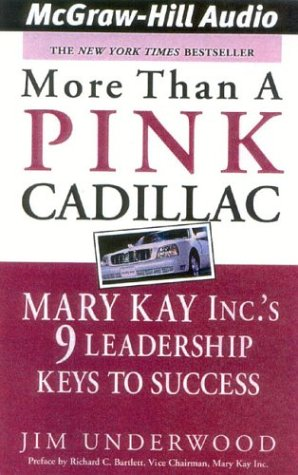 More Than a Pink Cadillac: Mary Kay Inc.'s 9 Leadership Keys to Success: Jim Underwood