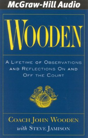 Wooden: A Lifetime of Observations and Reflections On and Off the Court (1932378464) by Wooden, John