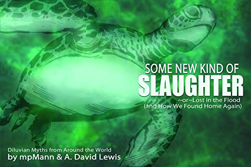 9781932386530: Some New Kind of Slaughter: Or Lost in the Flood (and How We Found Home Again)