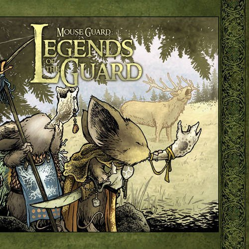 Mouse Guard: Legends of the Guard Volume 1 (1932386947) by David Petersen; Jeremy Bastian; Alex Sheikman; Ted Naifeh; Guy Davis; Katie Cook; Karl Kerschl; Craig Rousseau; Mark S. Smylie; Lowell Francis;...