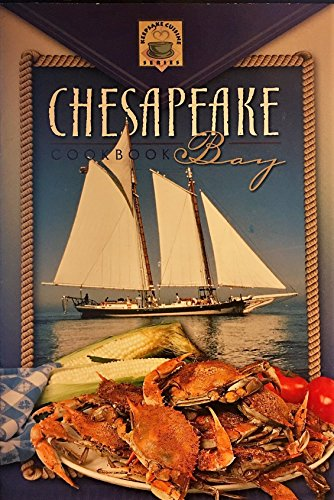 Keepsake Cuisine Series - Chesapeake Bay Cookbook: Alice Moffet