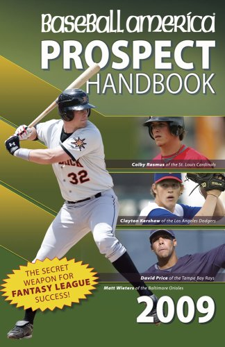 9781932391244: Baseball America 2009 Prospect Handbook: The Comprehensive Guide to Rising Stars from the Definitive Source on Prospects (Baseball America Prospect Handbook)