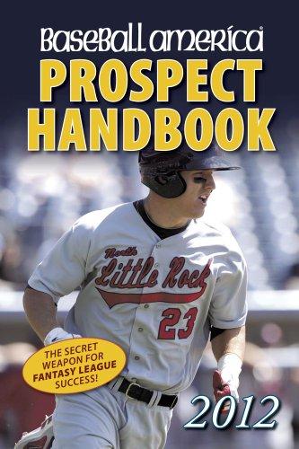 9781932391404: Baseball America 2012 Prospect Handbook: The 2012 Expert Guide to Baseball Prospects and MLB Organization Rankings (Baseball America Prospect Handbook)
