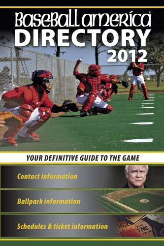 Baseball America 2012 Directory: 2012 Baseball Reference, Schedules, Contacts, Phone Info & ...