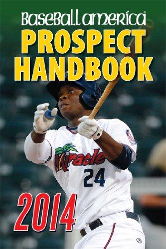 9781932391503: Baseball America 2014 Prospect Handbook: The 2014 Expert guide to Baseball Prospects and MLB Organization Rankings (Baseball America Prospect Handbook)