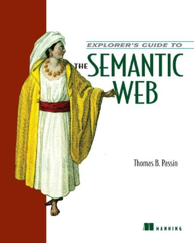 9781932394207: Explorer's Guide to the Semantic Web