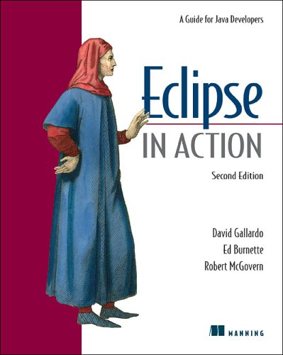 Eclipse in Action: A Guide for Java Developers (1932394559) by David Gallardo