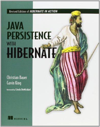 Java Persistence with Hibernate: Christian Bauer, Gavin