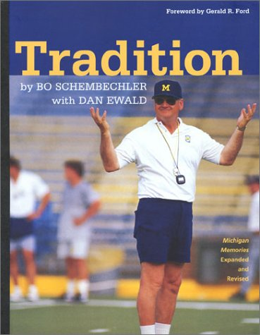 Tradition: Bo Schembechler's Michigan Memories University of Michigan Football) (1932399011) by Bo Schembechler; Dan Ewald