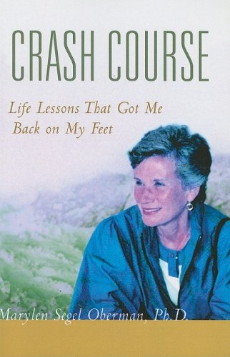 Crash Course: Life Lessons That Got Me Back on My Feet Oberman, Marylen S.