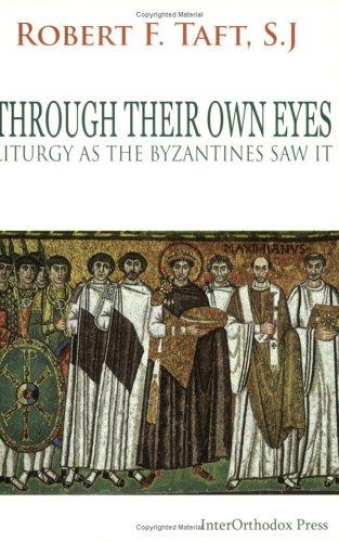 9781932401066: Through Their Own Eyes: Liturgy as the Byzantines Saw It