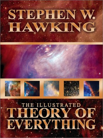 9781932407075: The Illustrated Theory of Everything: The Origin and Fate of the Universe