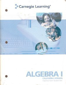 9781932409130: Carnegie Learning Algebra 1 California Version (Cognitive Tutor, Student Text)