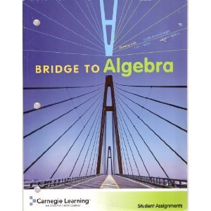 Bridge to Algebra . (Student Assignments): Carnegie Learning