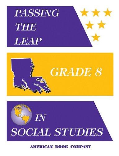 Passing the LEAP Grade 8 in Social Studies: Dorn, Chris, Berryhill, Keith, Gourley, Bernard