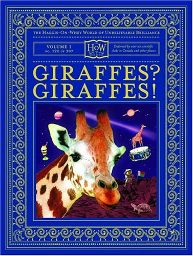1: Giraffes? Giraffes! (The Haggis-On-Whey World of Unbelievable Brilliance): Haggis-on-Whey, Doris...