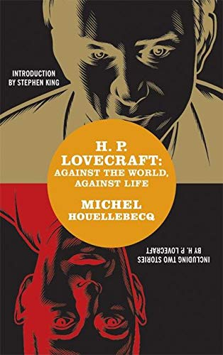 H. P. Lovecraft: Against the World, Against Life (1932416188) by Michel Houellebecq; H. P. Lovecraft