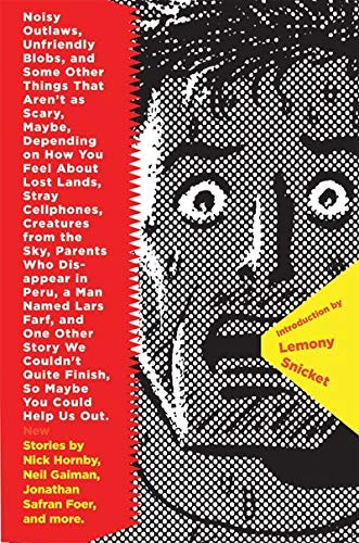 Noisy Outlaws, Unfriendly Blobs, and Some Other Things That Aren't as Scary (9781932416350) by Ted Thompson; Eli Horowitz