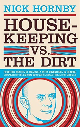 9781932416596: Housekeeping Vs. the Dirt: Fourteen Months of Massively Witty Adventures in Reading Chronicled by the National Book Critics Circle Finalist for Criticism