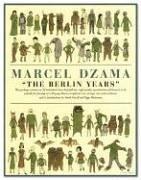 The Berlin Years: Marcel Dzama
