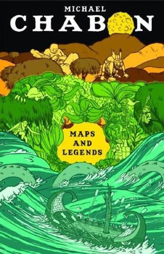 Maps and Legends (Signed First Edition): MICHAEL CHABON