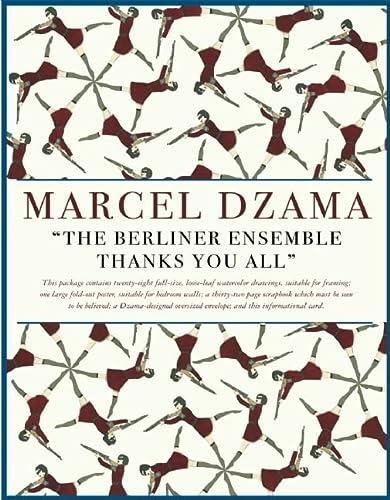 The Berliner Ensemble Thanks You All: DZAMA, MARCEL; MARCEL DZAMA
