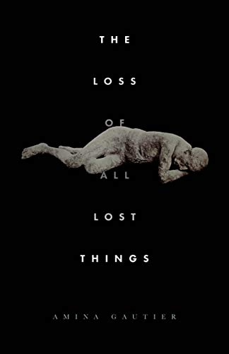 9781932418569: LOSS OF ALL LOST THINGS