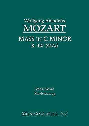 Mass in C minor, K. 427 -: Mozart, Wolfgang Amadeus;
