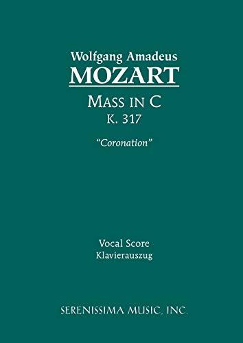 Mass in C, K. 317 (Coronation) -: Wolfgang Amadeus Mozart