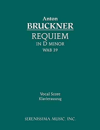 Requiem in D minor, WAB 39: Vocal: Anton Bruckner