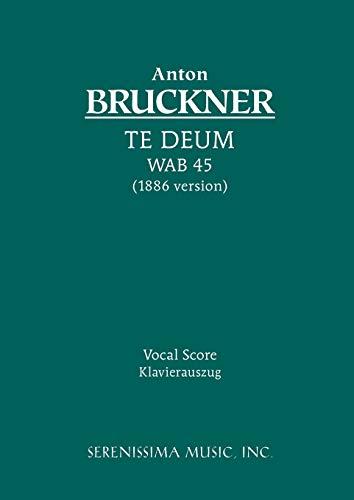 9781932419344: Te Deum, WAB 45 (1886 version): Vocal score (Latin Edition)