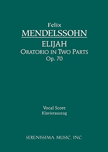 9781932419368: Elijah, Op. 70 - vocal score