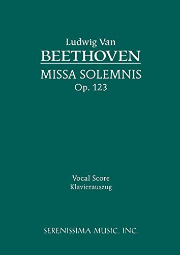 Missa Solemnis, Op. 123 - Vocal Score: Beethoven, Ludwig Van