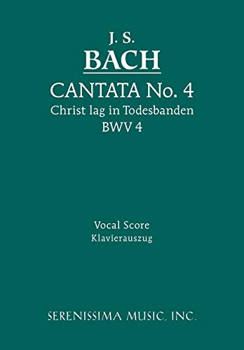 Cantata No. 4: Christ lag in Todesbanden, BWV 4 - Vocal score (German Edition) (1932419489) by Johann Sebastian Bach