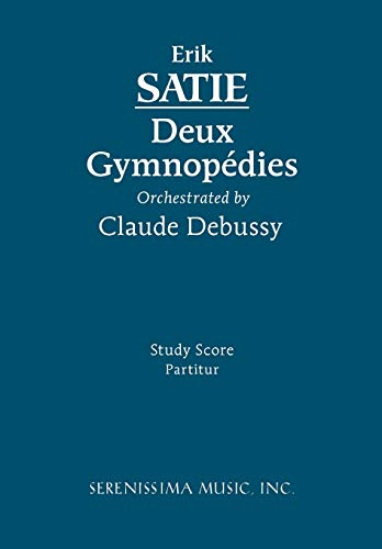 9781932419825: Deux Gymnpédies, Orchestrated by Claude Debussy - Study score