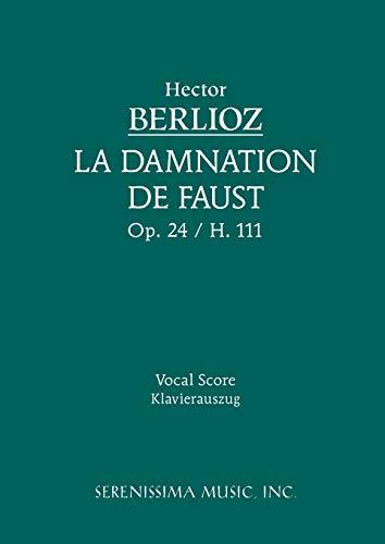 La Damnation de Faust, Op. 24 - Vocal Score: Hector Berlioz