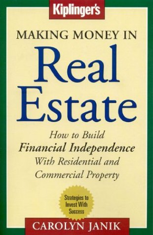 9781932423006: Making Money in Real Estate: How to Build Financial Independence with Residential and Commercial Property