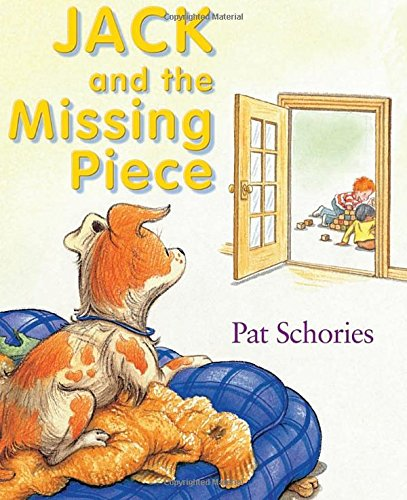 Jack and the Missing Piece (Jack's Books) (1932425179) by Pat Schories