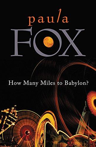 How Many Miles to Babylon?: Paula Fox