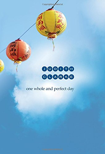 One Whole and Perfect Day: Judith Clarke